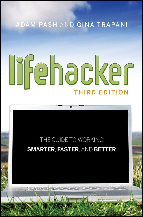 Lifehacker By: Adam Pash,Gina Trapani