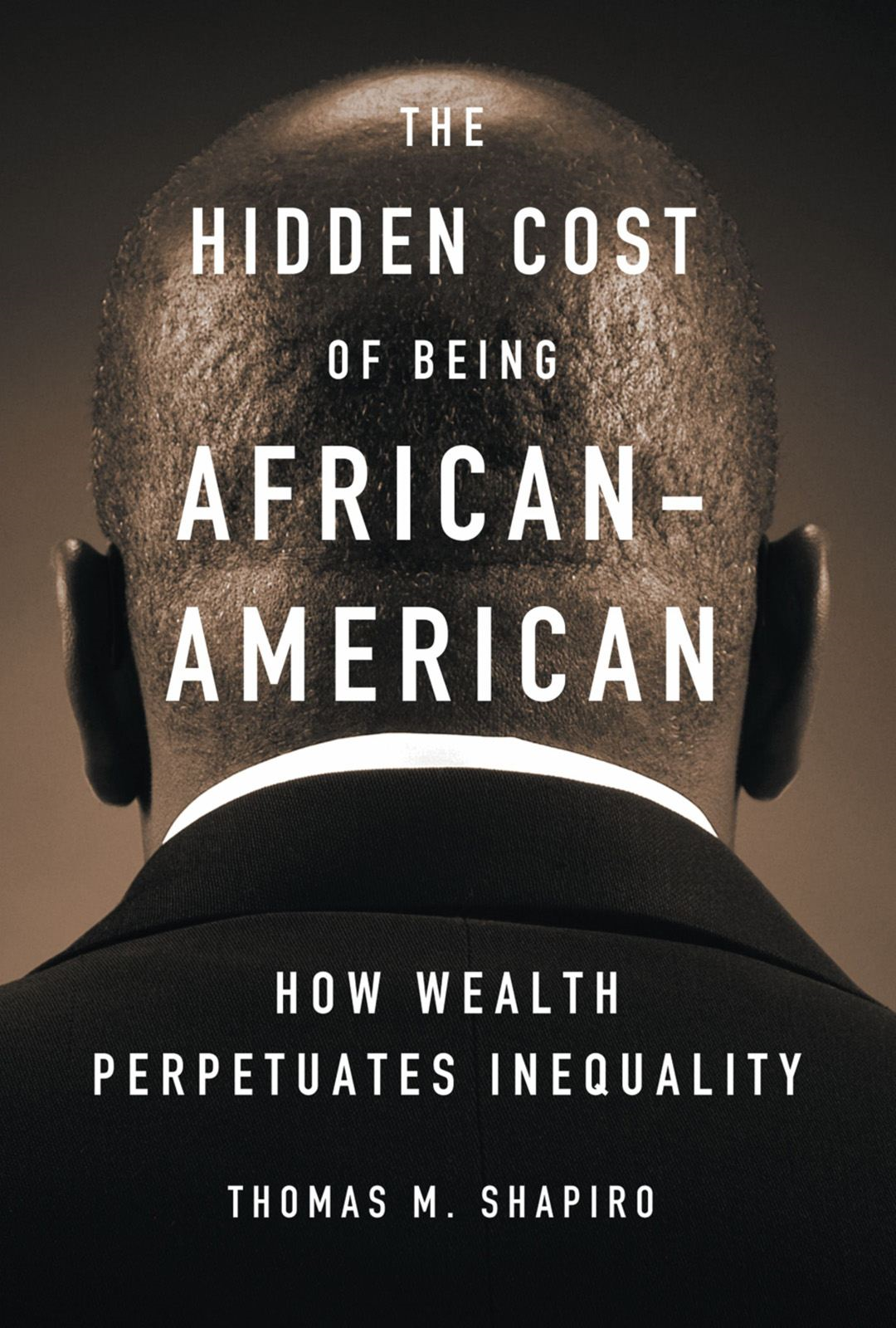 The Hidden Cost of Being African American:How Wealth Perpetuates Inequality