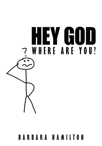 Hey God, Where Are You?