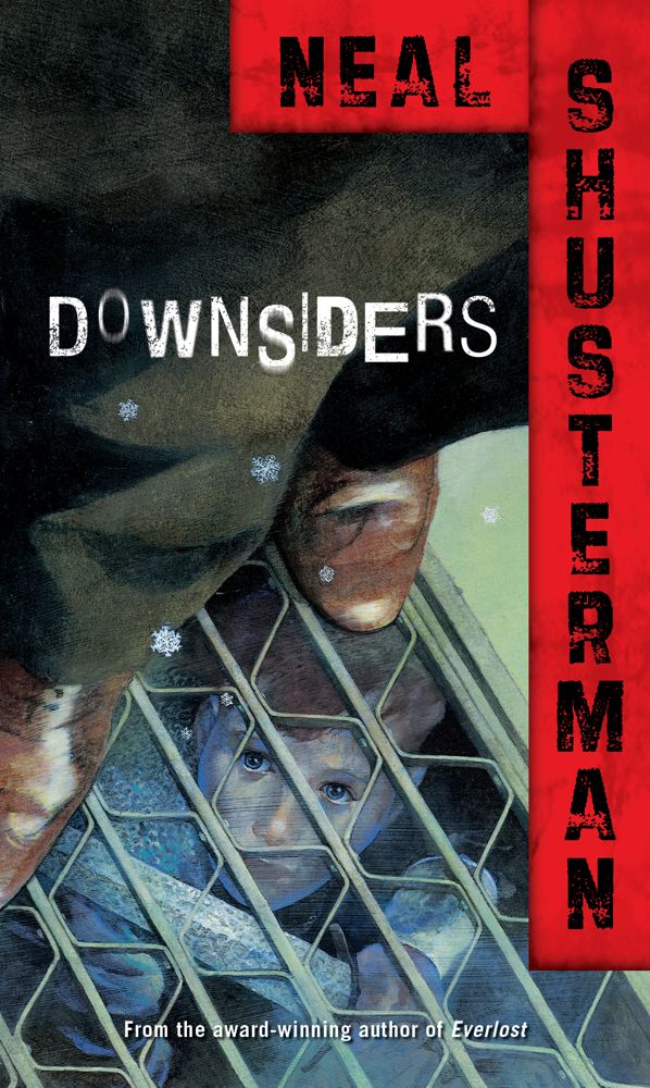 Downsiders By: Neal Shusterman