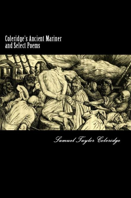 Coleridge's Ancient Mariner and Select Poems By: Samuel Taylor Coleridge