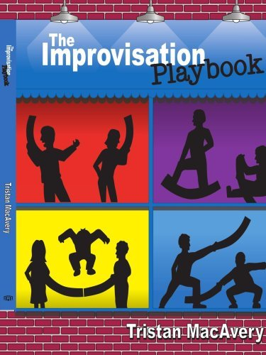 The Improvisation Playbook By: Tristan MacAvery