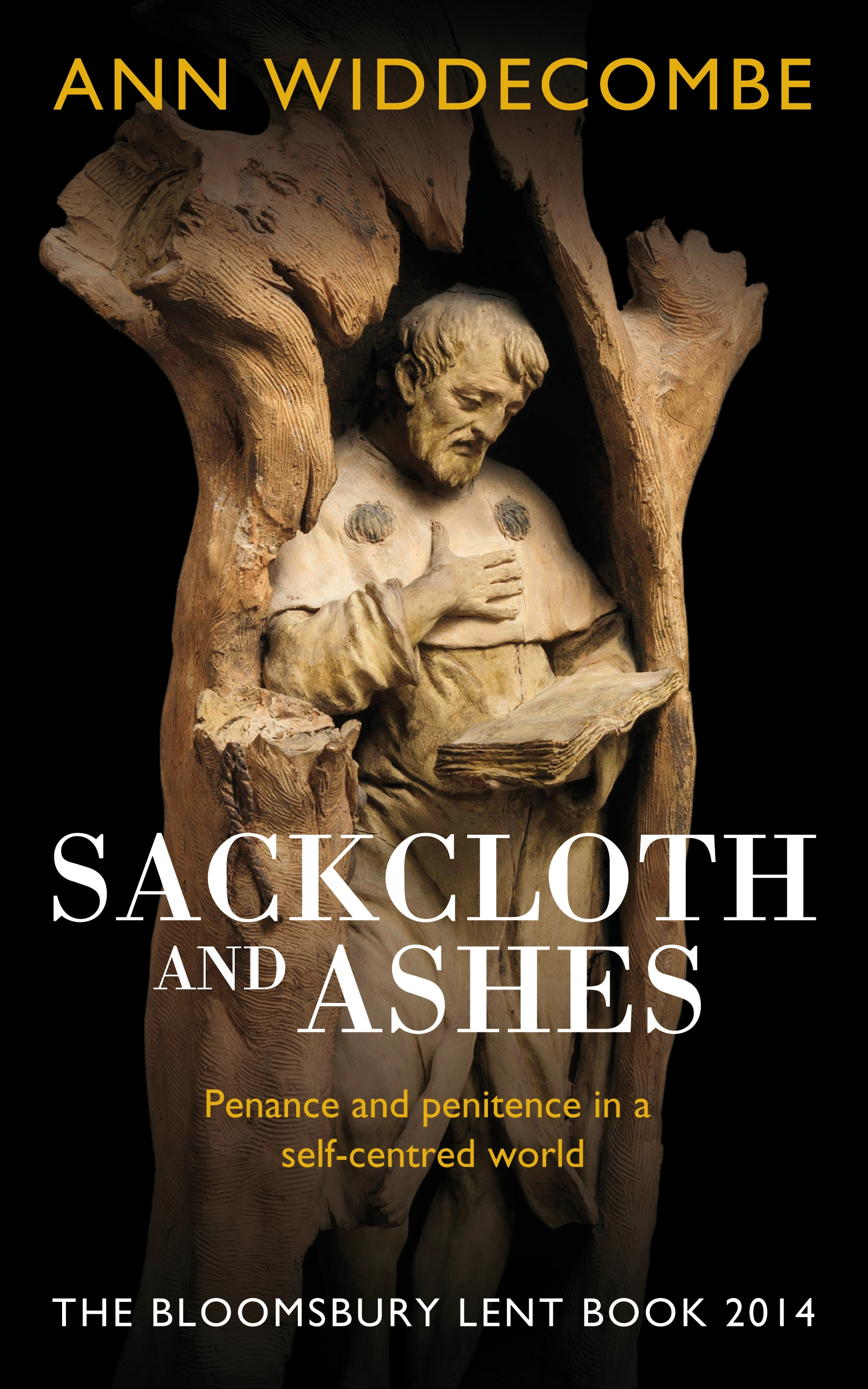 Sackcloth and Ashes The Bloomsbury Lent Book 2014