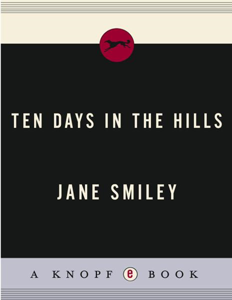 Ten Days in the Hills By: Jane Smiley