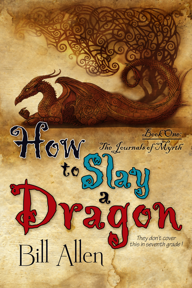 How To Slay a Dragon By: Bill Allen