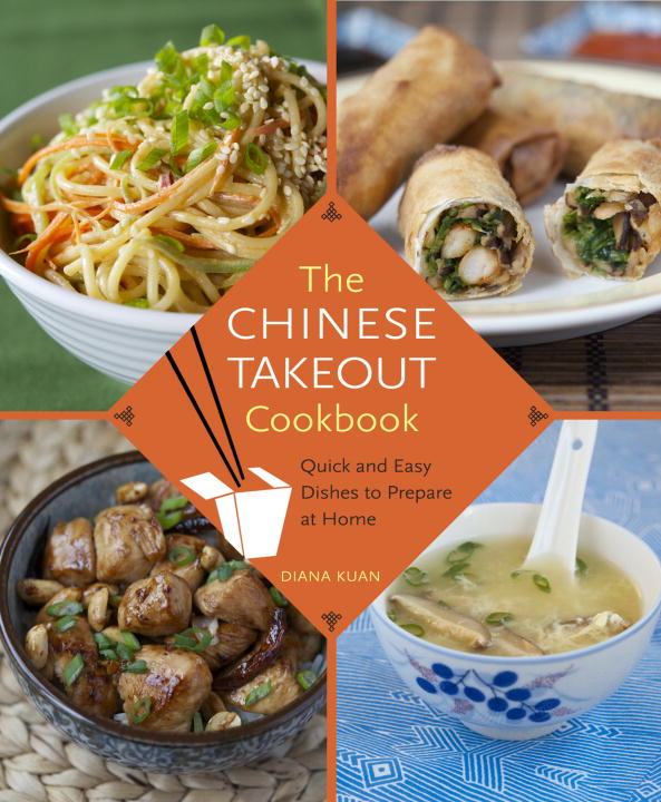 The Chinese Takeout Cookbook By: Diana Kuan