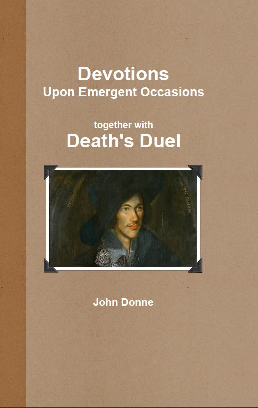 Devotions together with Death's Duel By: John Donne