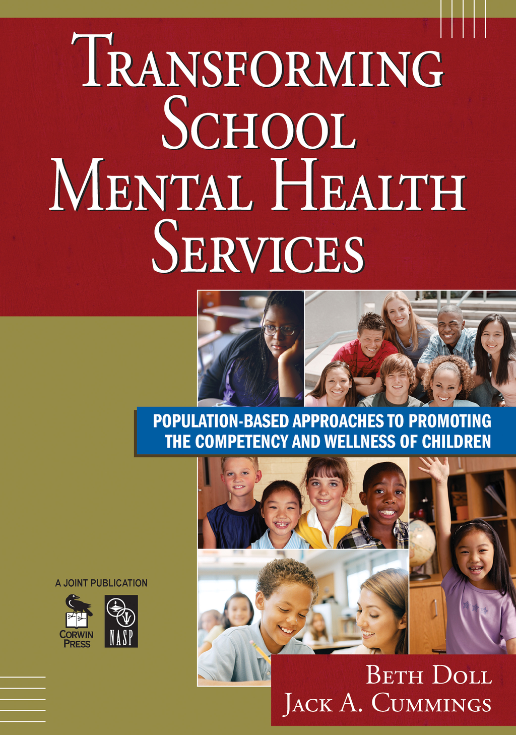 Transforming School Mental Health Services Population-Based Approaches to Promoting the Competency and Wellness of Children