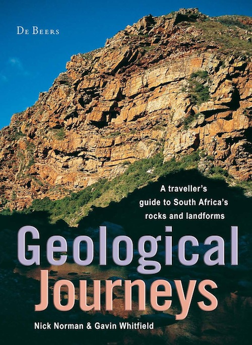 Geological Journeys A traveller's guide to South Africa's rocks and landforms