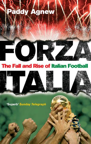 Forza Italia The Fall and Rise of Italian Football