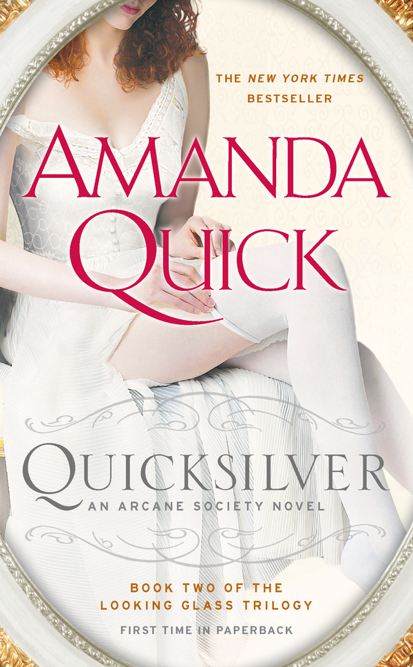 Quicksilver: Book Two of the Looking Glass Trilogy By: Amanda Quick