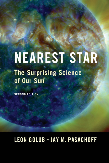 Nearest Star The Surprising Science of our Sun