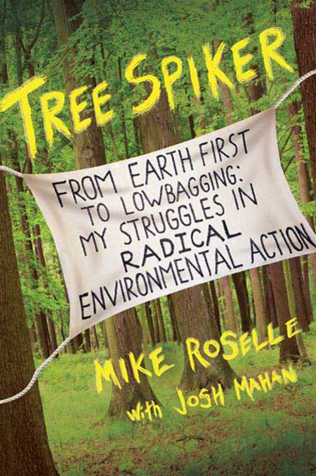 Tree Spiker By: Josh Mahan,Mike Roselle