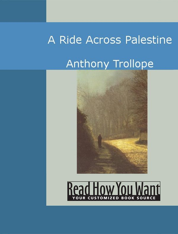 A Ride Across Palestine By: Anthony Trollope