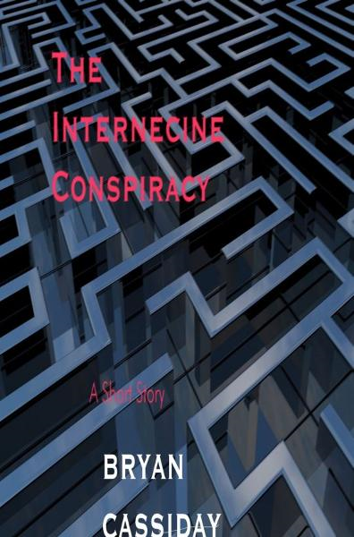 The Internecine Conspiracy--a Short Story