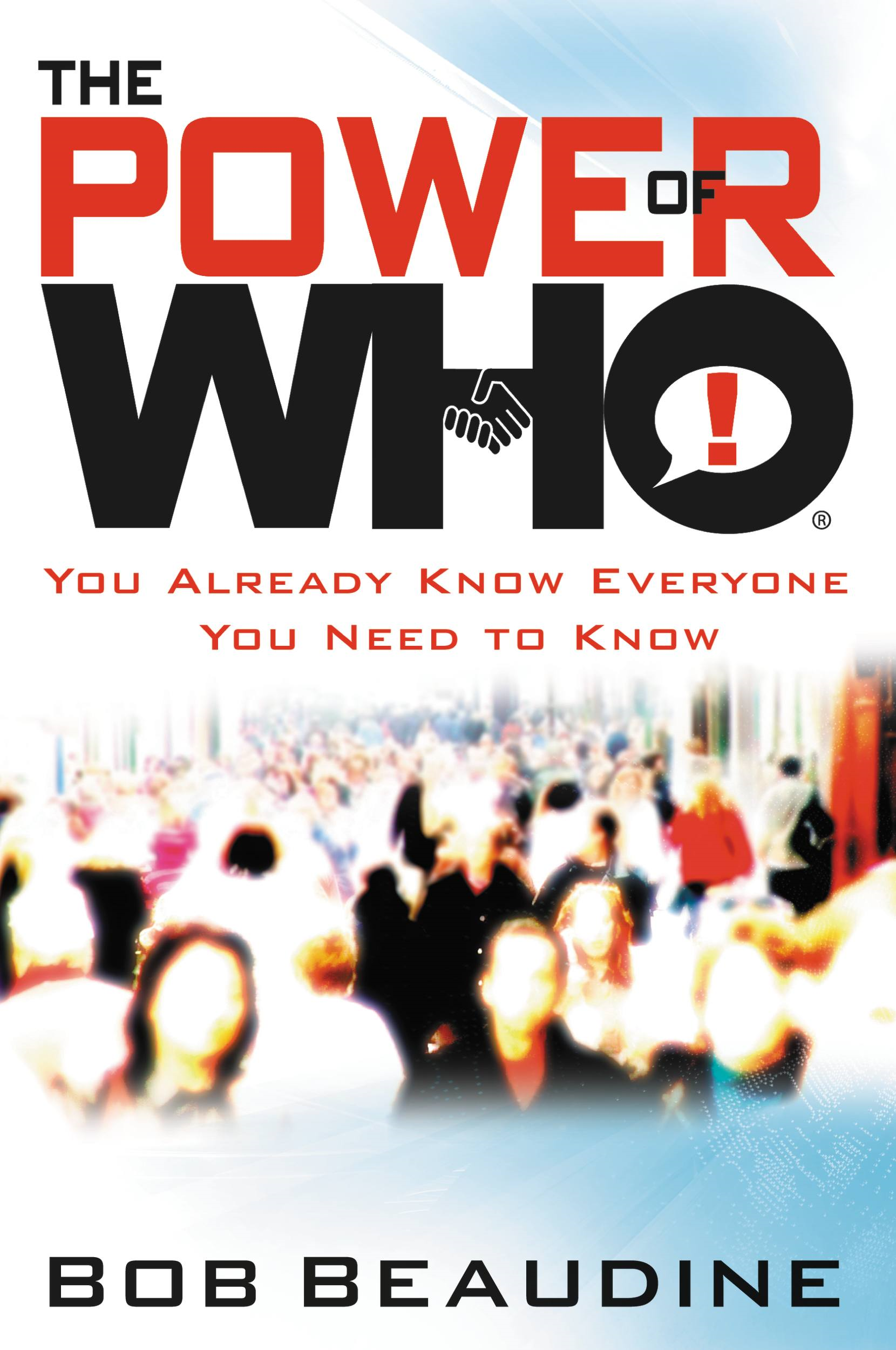 The Power of Who By: Bob Beaudine