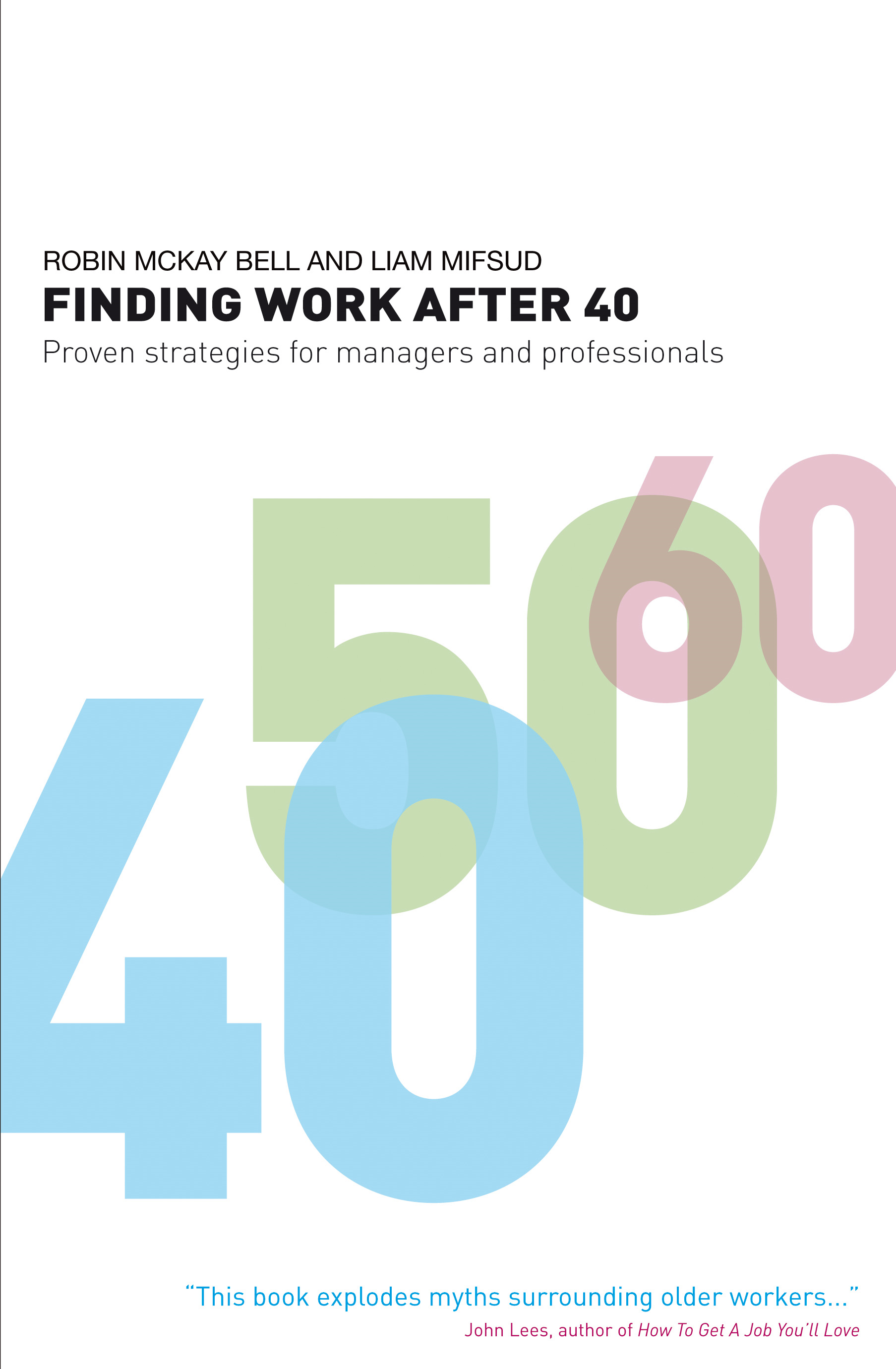 Finding Work After 40 Proven Strategies for Managers and Professionals