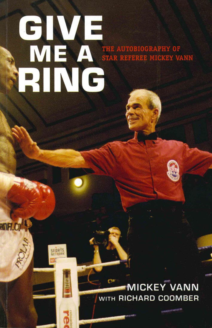 Give Me A Ring The Autobiography of Star Referee Mickey Vann