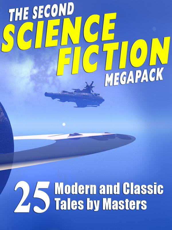 The Second Science Fiction Megapack By: Ben Bova,Lawrence Watt-Evans,Marion Zimmer Bradley,Nina Kiriki Hoffman,Philip K. Dick,Robert Silverberg,Tom Purdom
