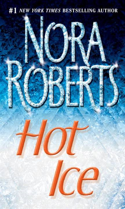 Hot Ice By: Nora Roberts
