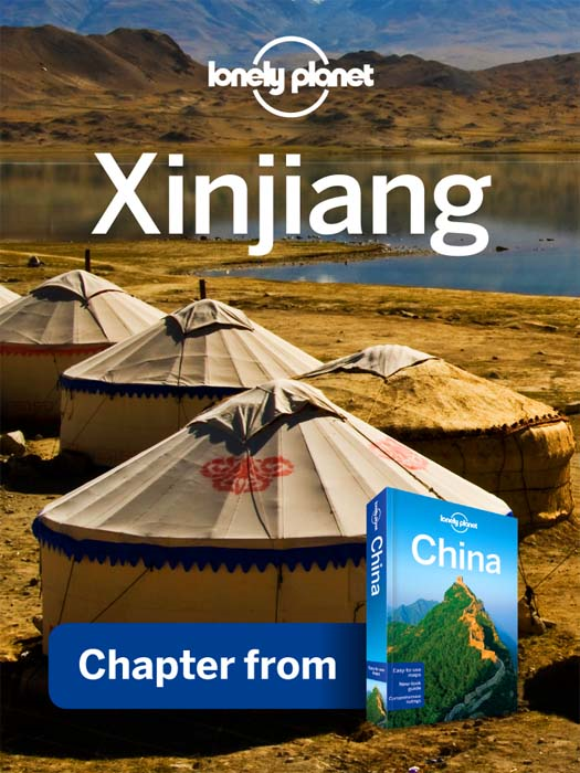 Lonely Planet Xinjiang Chapter from China Travel Guide