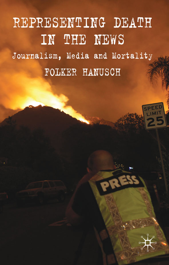 Representing Death in the News Journalism,  Media and Mortality