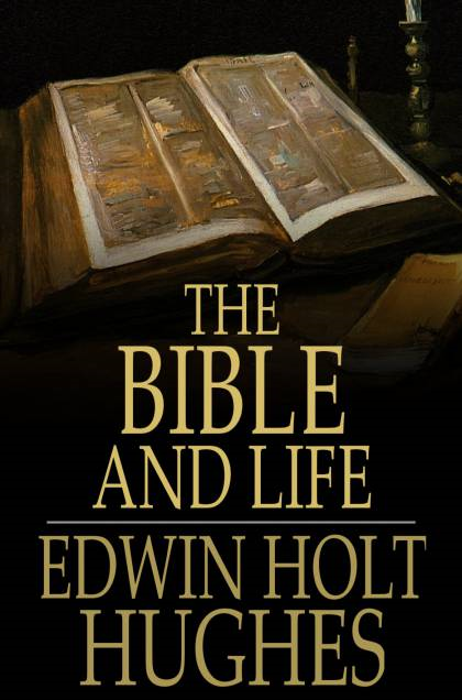The Bible and Life