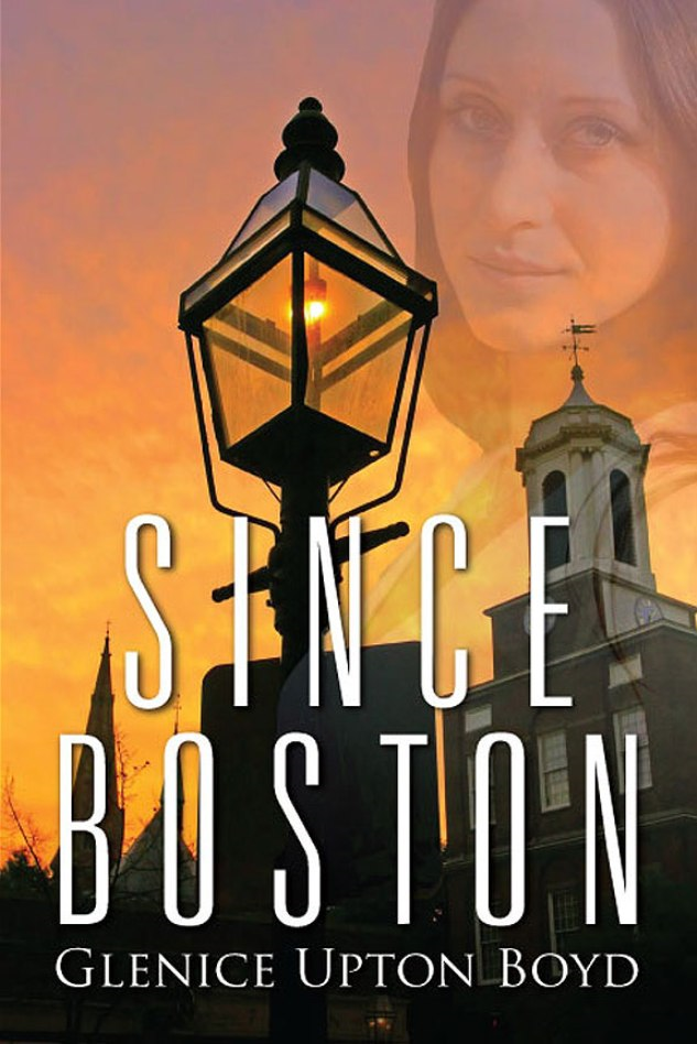 Since Boston By: Glenice Upton Boyd