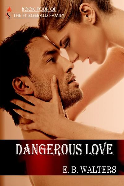 Dangerous Love (Book 4 of the Fitzgerald Family) By: Ednah Walters