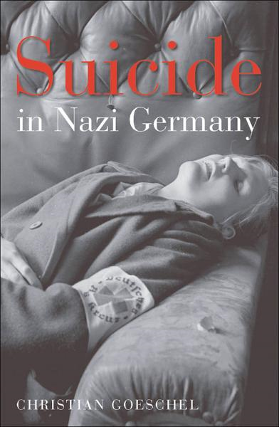 Suicide in Nazi Germany By:  Christian Goeschel