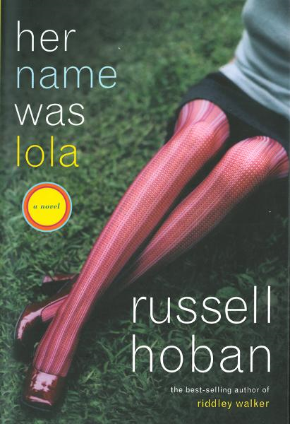 Her Name Was Lola: A Novel