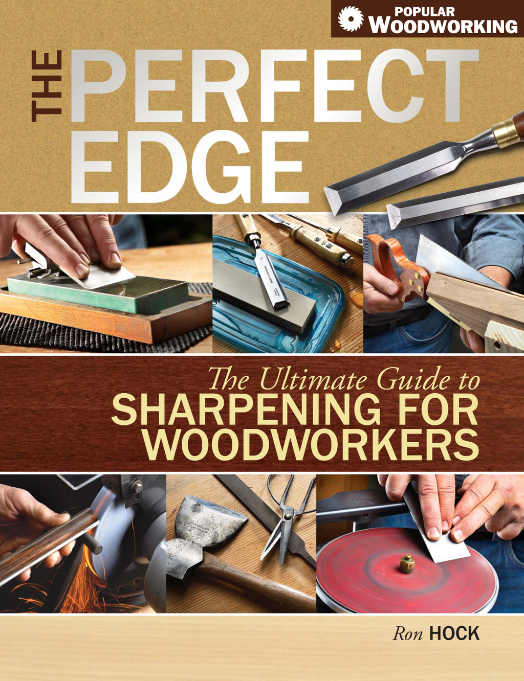 The Perfect Edge The Ultimate Guide to Sharpening for Woodworkers