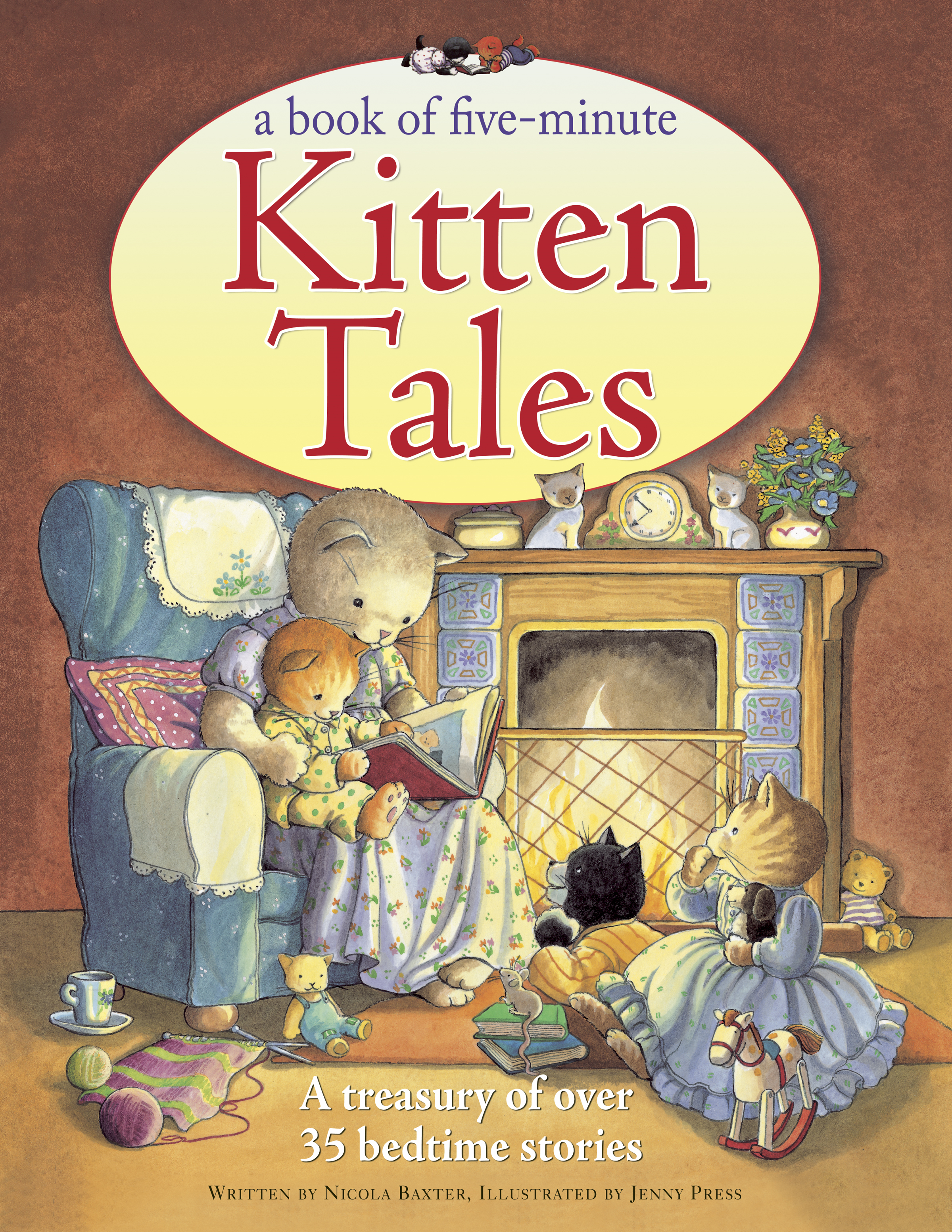 Book of Five-Minute Kitten Tales A Treasury of Over 35 Sleepy-time Stories