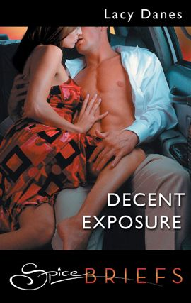 Decent Exposure By: Lacy Danes