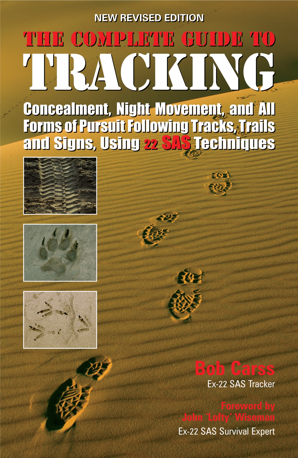 The Complete Guide to Tracking Following tracks,  trails and signs,  concealment,  night movement and all forms of pursuit