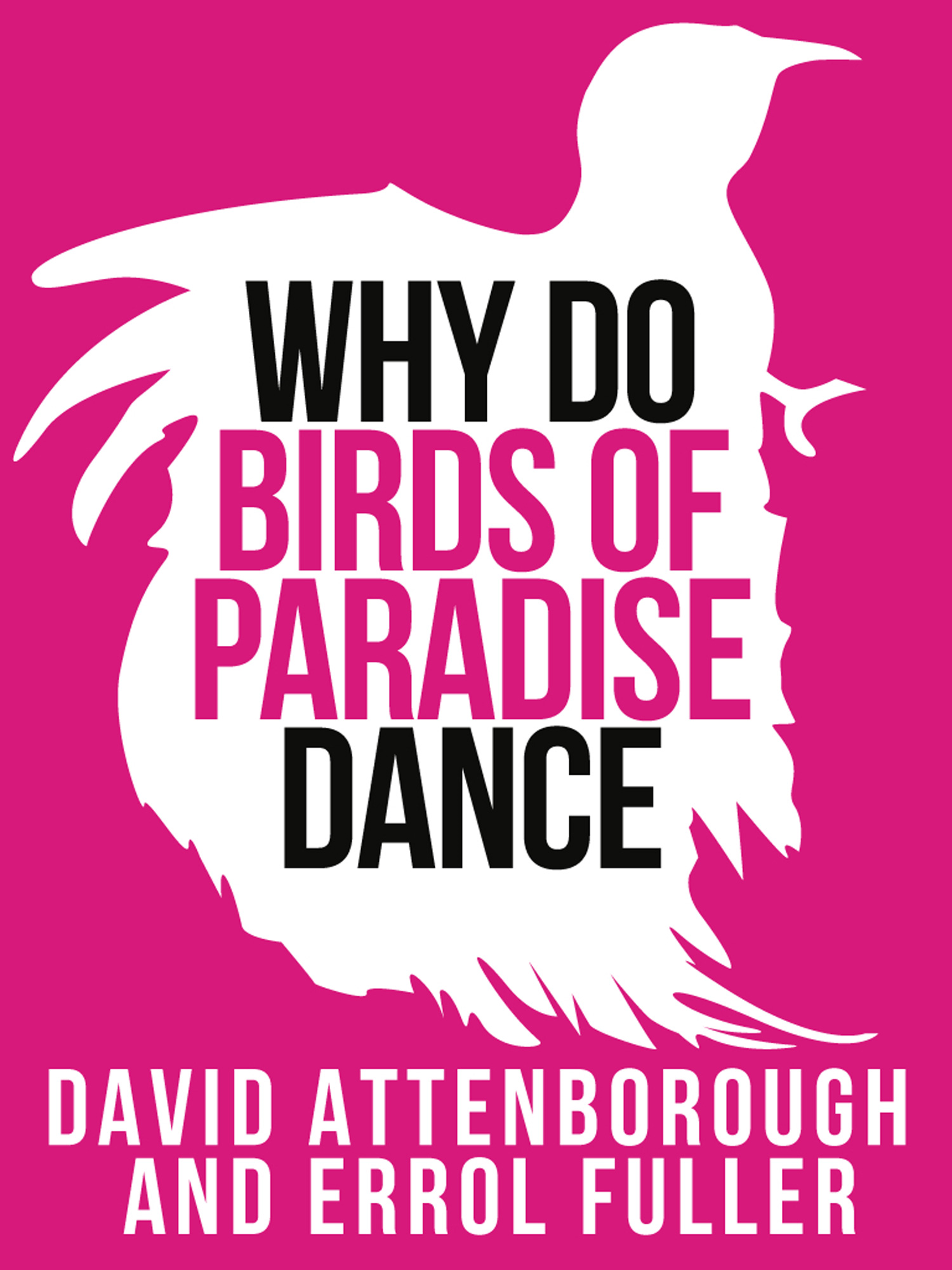 David Attenborough?s Why Do Birds of Paradise Dance (Collins Shorts,  Book 7)
