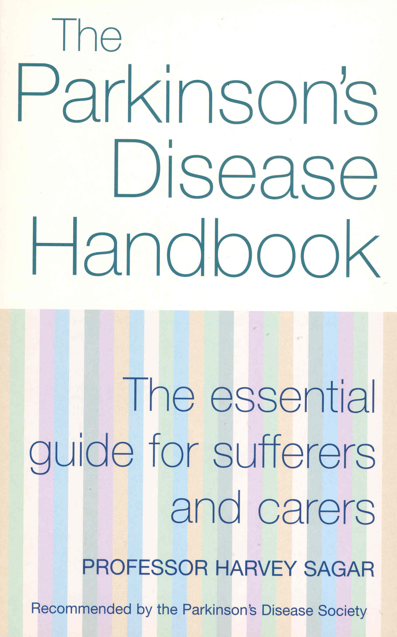 The New Parkinson's Disease Handbook The essential guide for sufferers and carers