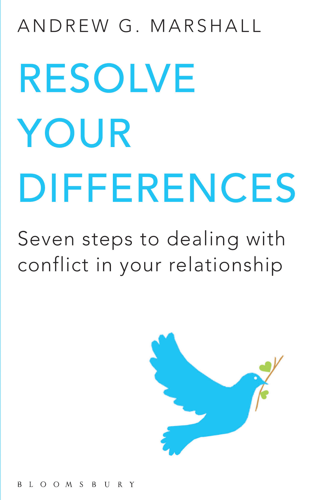 Resolve Your Differences Seven steps to coping with conflict in your relationship