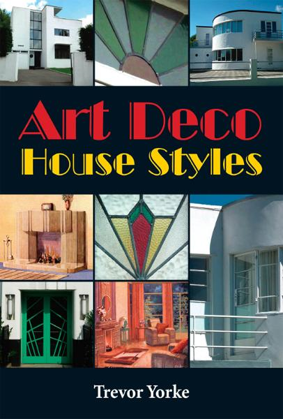 Art Deco House Styles By: Trevor Yorke
