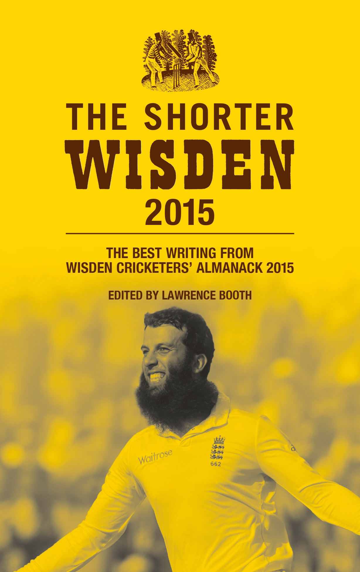 The Shorter Wisden 2015 The Best Writing from Wisden Cricketers' Almanack 2015