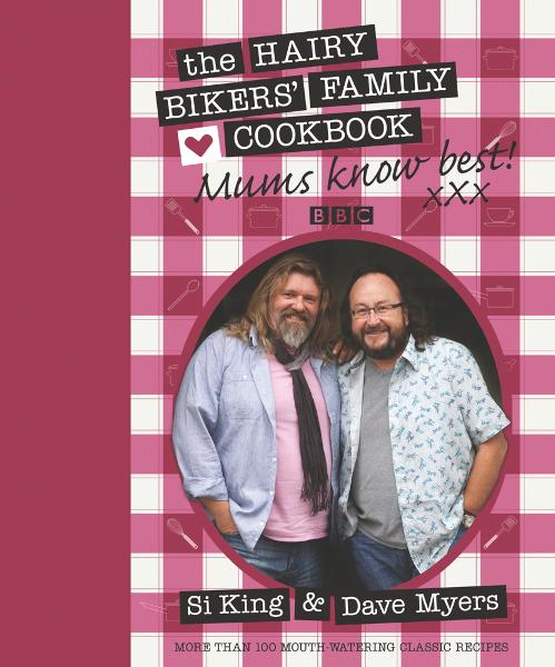 Mums Know Best The Hairy Bikers' Family Cookbook