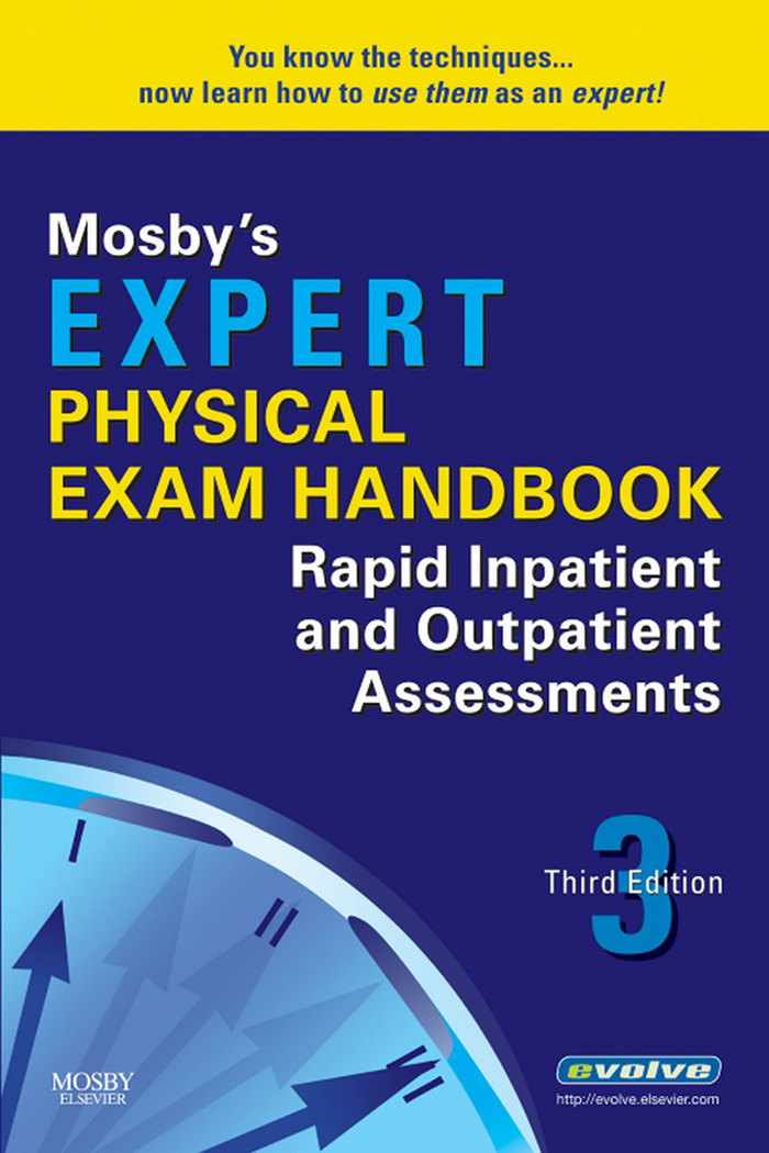 Mosby's Expert Physical Exam Handbook Rapid Inpatient and Outpatient Assessments