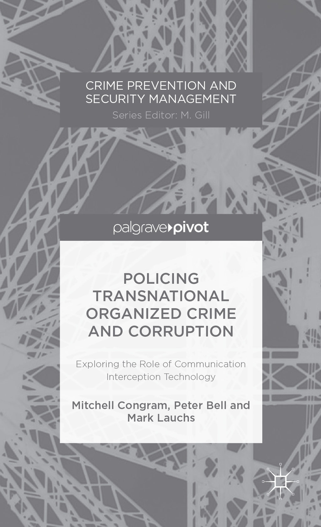 Policing Transnational Organized Crime and Corruption Exploring the Role of Communication Interception Technology