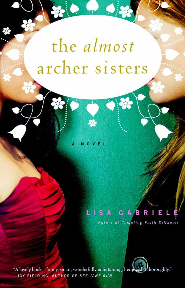 The Almost Archer Sisters By: Lisa Gabriele