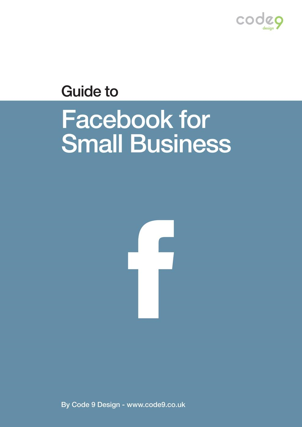 Facebook Guide for Small Business (Code 9 Guides, #1)