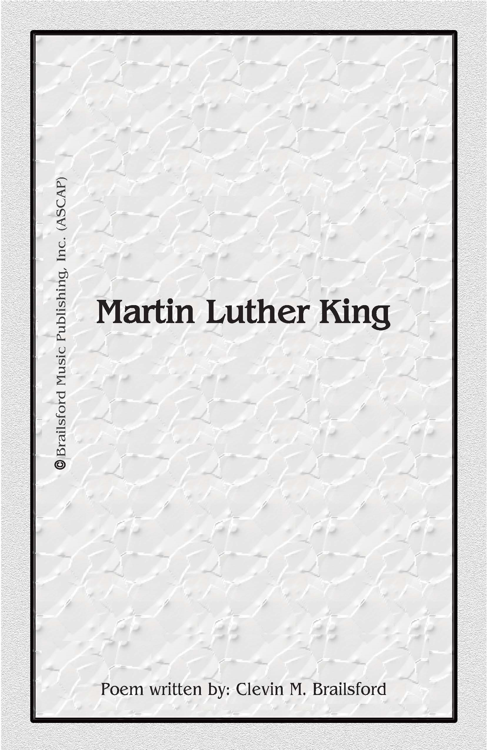 Martin Luther King: King By: Clevin M. Brailsford