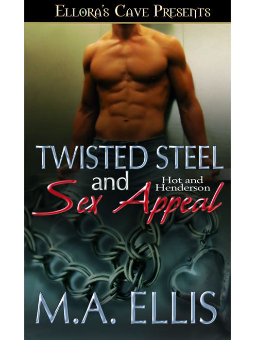 Twisted Steel and Sex Appeal (Hot Hendersons, Book Four)
