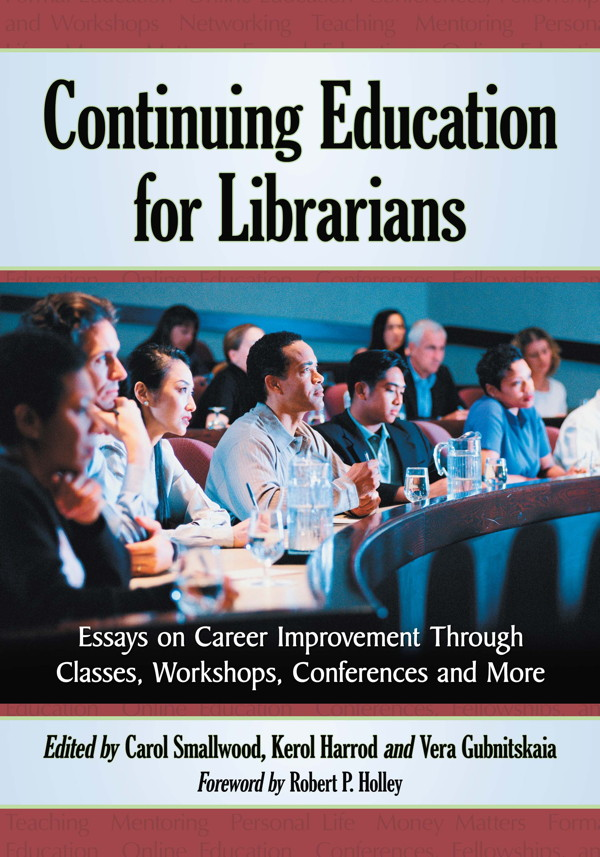 Continuing Education for Librarians By: