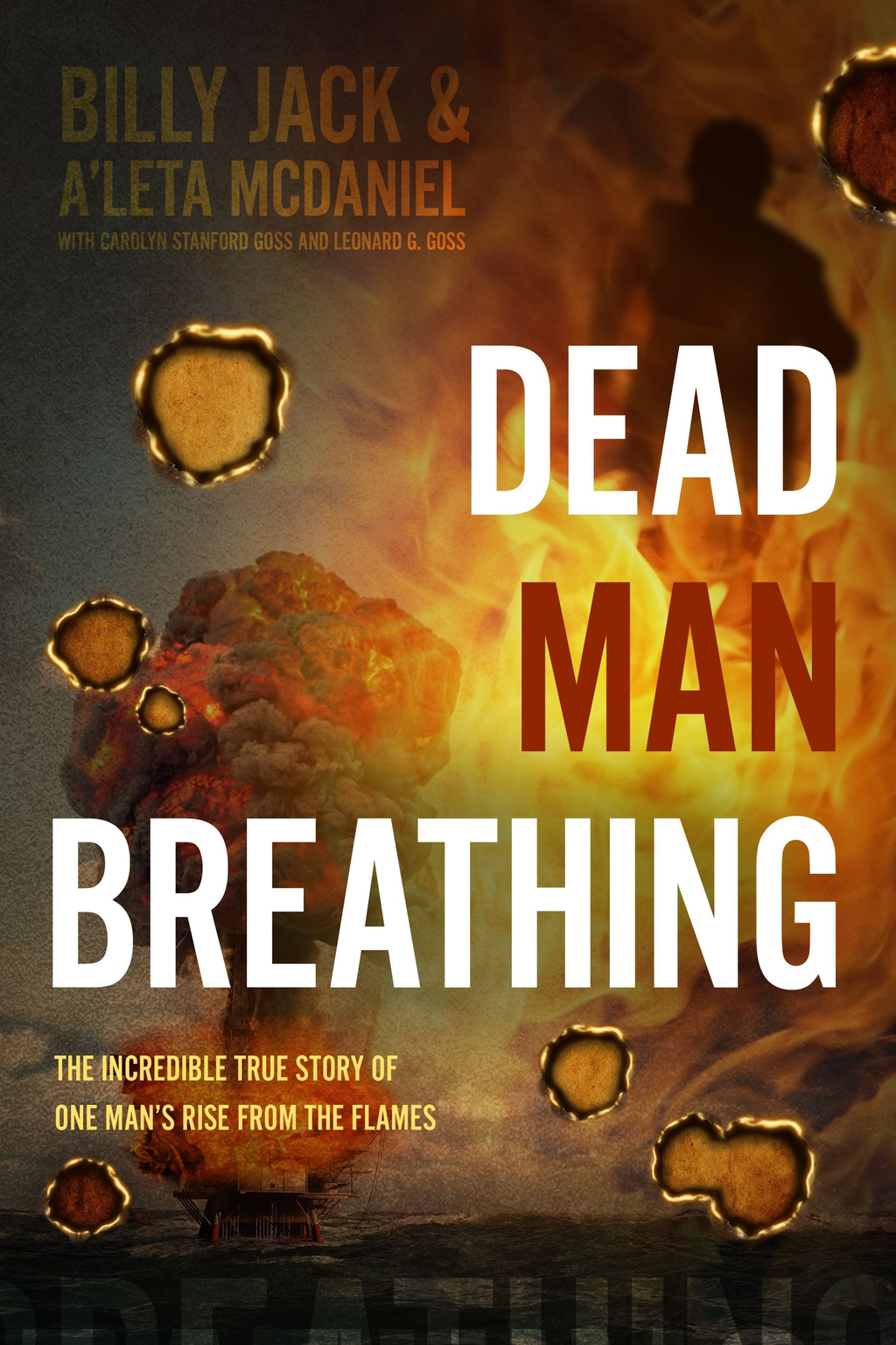 Dead Man Breathing: The incredible true story of one man's rise from the flames.