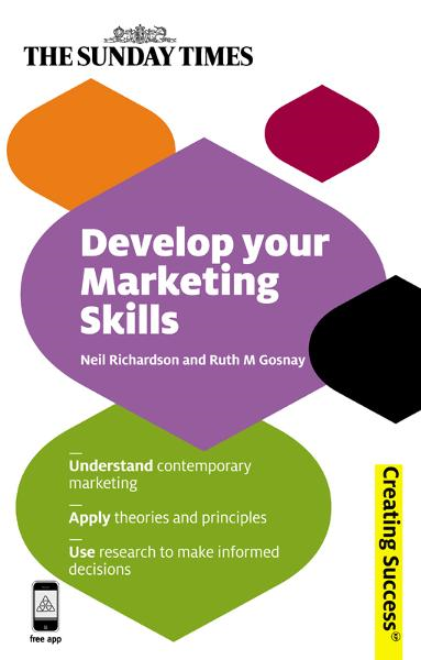 Develop Your Marketing Skills By: Neil Richardson,Ruth M Gosnay
